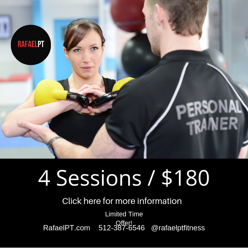 4 sessions for only 180 for personal training in austin tx with Rafael PT