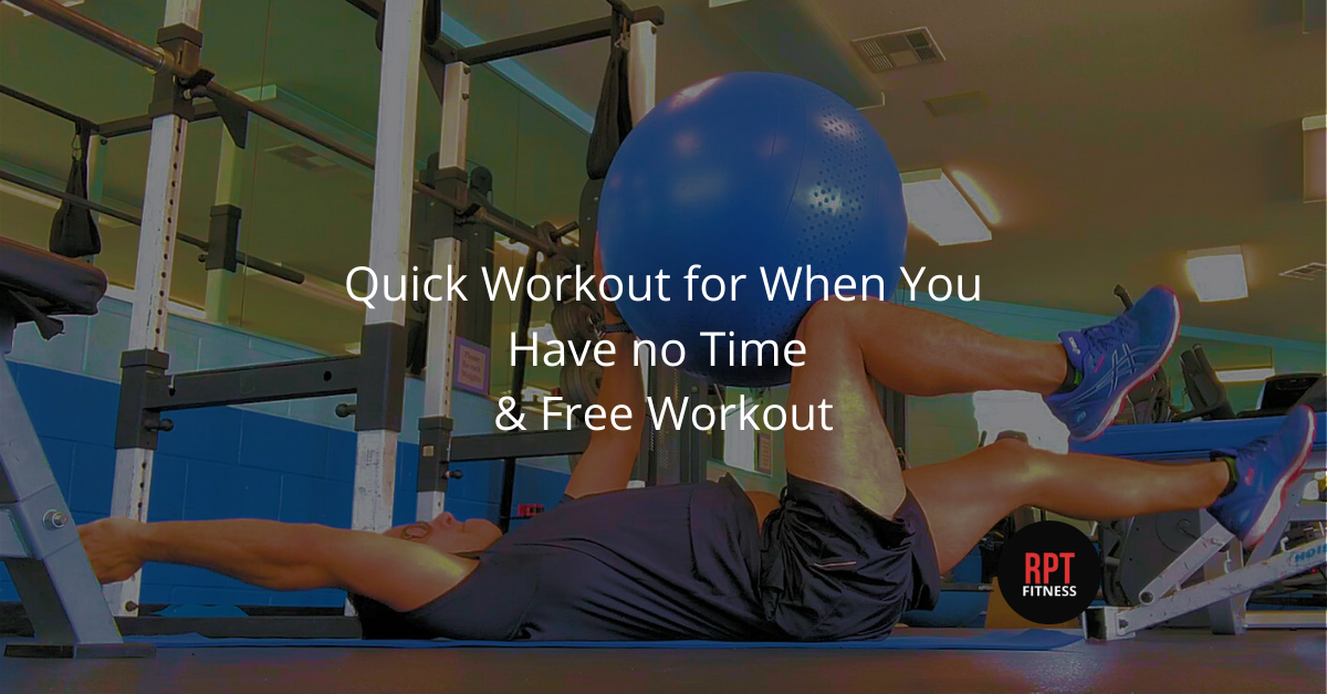 Workout even when you think you have no time with this free workout from RPT Fitness in Austin TX