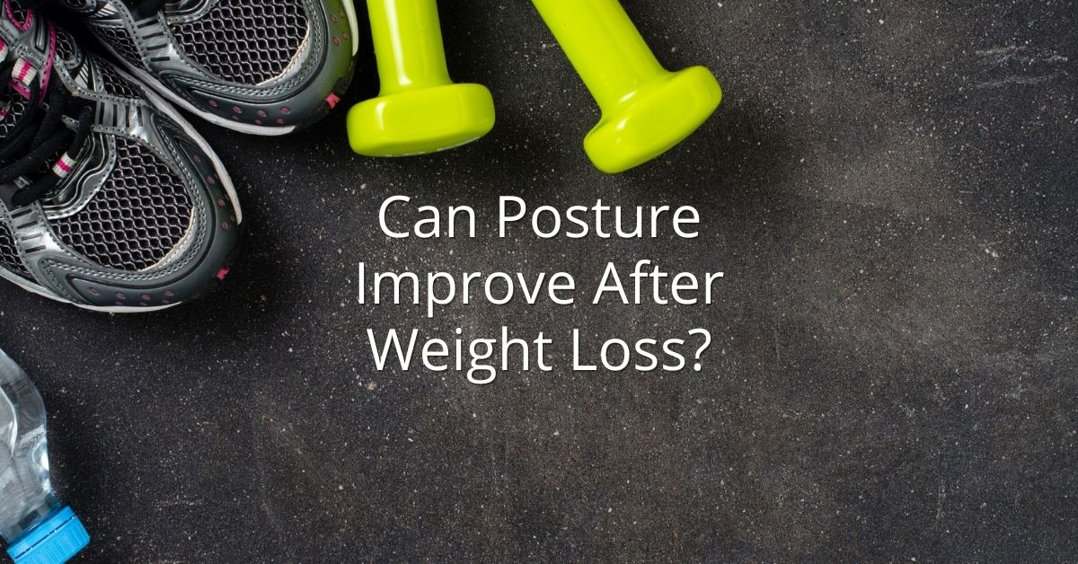 Posture and Weight Loss
