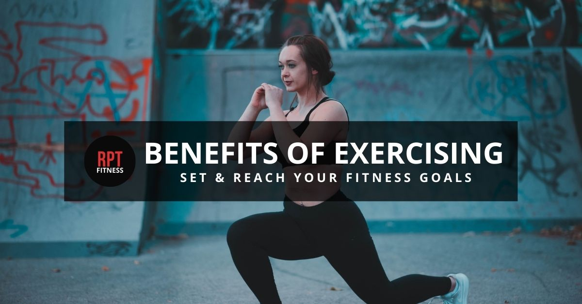 Benefits of exercising and crush your fitness goals